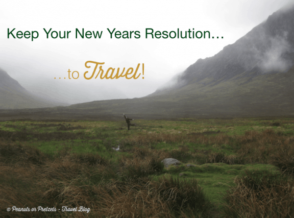 Keep Your New Years Resolution…to TRAVEL!