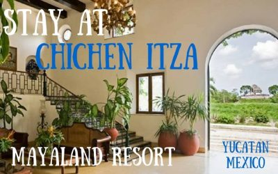 Stay at Chichen Itza Mexico – the Amazing Mayaland Resort
