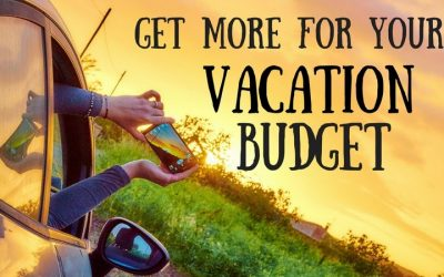 Budget Travel Tips: How to Get More for Your Vacation Budget