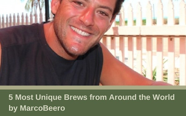 5 Most Unique Brews from Around the World by MarcoBeero