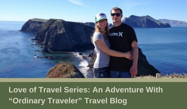 "Love of Travel Series – An Adventure With ""Ordinary Traveler"" Travel Blog"