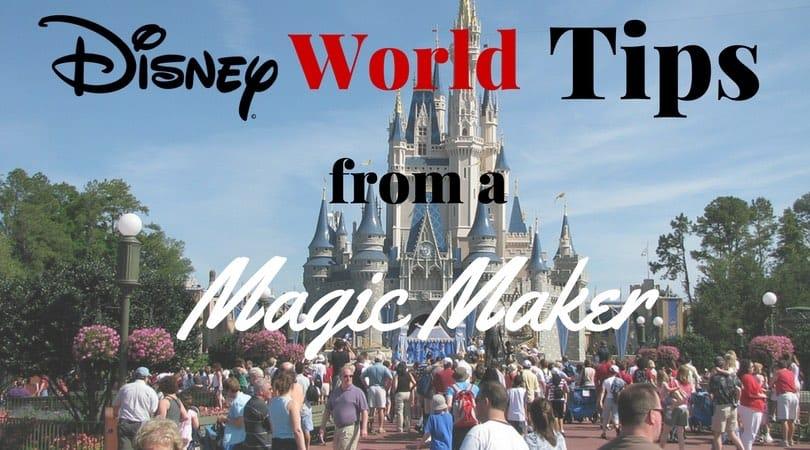 """Top 10 Expert Walt Disney World Tips From a Former """"Magic-Maker"""""""