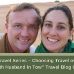 "Love of Travel Series – Choosing Travel over Law! Meet ""With Husband in Tow"" Travel Blog Couple"