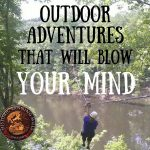 Outdoor Adventures that Will Blow Your Mind! – Historic Banning Mills