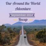 Around the World Adventure: September 2014 Recap