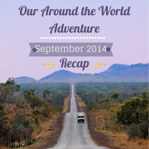 Around the World Adventure: September 2014 Recap