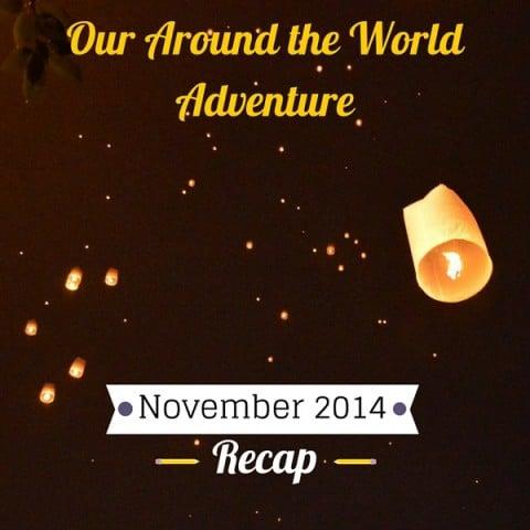 Around the World Adventure – November 2014 Recap