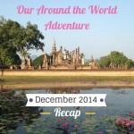 Our RTW Adventure:  December 2014 Recap