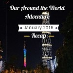 Around the World Adventure – January 2015 Recap