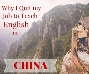Why We Quit Our Jobs & Gave Up a 6 Figure Income to Teach English in China