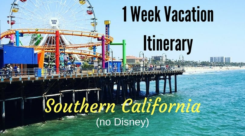 Travel Itinerary:  1 Week in California (no Disney)