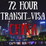 Layovers Can Be a Good Thing!  The 72 Hour China Transit Visa