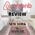 Airbnb Review: What We Have Learned by Staying with Airbnb from New York to Hawaii