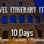 Travel Itinerary:  Italy Itinerary 10 Days – Rome, Tuscany, Florence