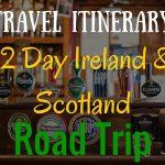 Travel Itinerary:  12 Days Scotland and Ireland Itinerary & Road Trip