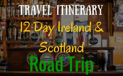 Travel Itinerary:  12 Days Scotland and Ireland Itinerary & Road Trip