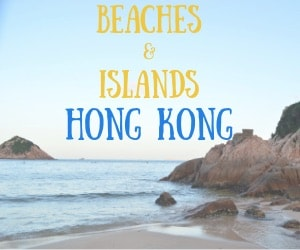 Hong Kong Beaches & Islands