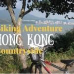 A Biking Adventure in the Hong Kong Countryside