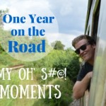 One Year on the Road – Josh's Oh S#@! Moments