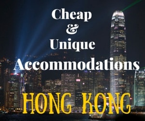 Don't Blow Your Budget – Unique (and cheap) Hong Kong Accommodations