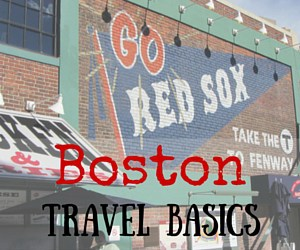 Travel Basics:  Boston, Massachusetts