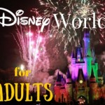 Top 5 Things to do at Disney World for Adults