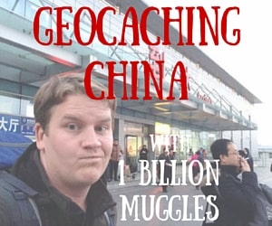 Geocaching China with 1 Billion Muggles