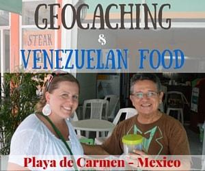Geocaching & Venezuelan Food – Things to Do in Playa del Carmen, Mexico