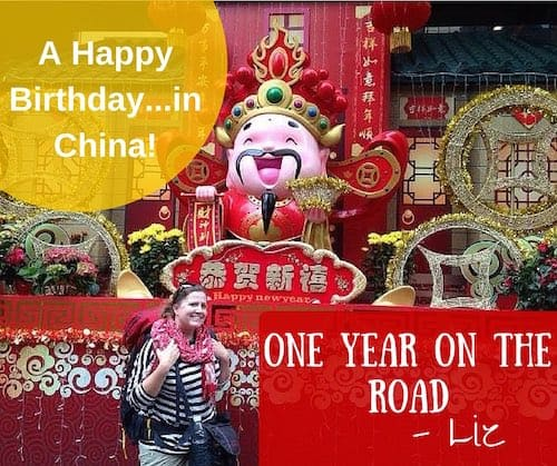 A Happy Birthday…in China!  Looking Back at a Year on the Road — Liz