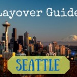 How to Visit Seattle During a Layover