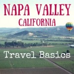 Travel Basics:  Napa Valley, California