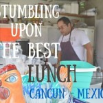 Beyond the Postcard – Stumbling Upon the Best Lunch in Cancun, Mexico