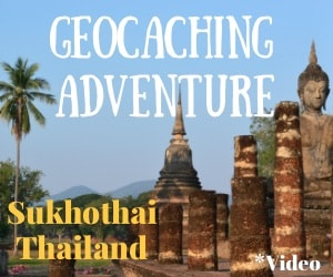 A Unique Geocaching Adventure in Sukhothai, Thailand