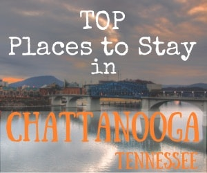Top Rated Hotels in Chattanooga, Tennessee
