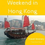 Travel Itinerary:  Weekend in Hong Kong