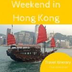 Travel Itinerary:  Weekend in Hong Kong