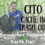 "Geocaching 101:  ""CITO"" Geocaching Events Support Earth Day & Everyday Environmentalism"