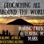 #AdventureCaching Guest Post:  Geocaching All Over the World – Making Friends & Leaving My Mark