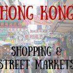 Hong Kong's Shopping & Street Markets