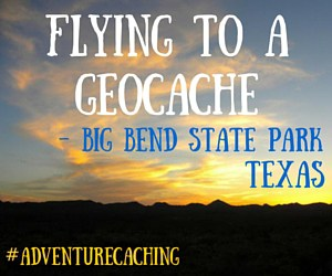 AdventureCaching Guest Post: Flying to a Geocache in Big