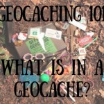 Geocaching 101:  What's in a Geocache?  Treasure?