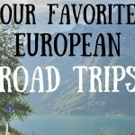 Our Favorite European Road Trips & Car Rental Tips