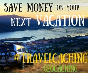 Save Money on Your Next Vacation, With Geocaching #TravelCaching
