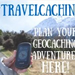 #TravelCaching: The Ultimate Resource for GeoTours, GeoTrails & Vacation Planning!