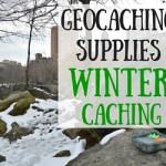 Geocaching Supplies – Winter Geocaching