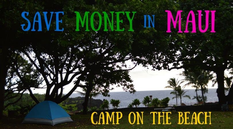 Camping in Maui – Fall Asleep to the Sound of the Ocean…and Save Money!