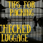 Comply with Checked Baggage Size Rules – Flight Packing Tips