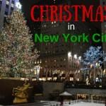 Christmas in New York City – An Experience We Will Cherish!