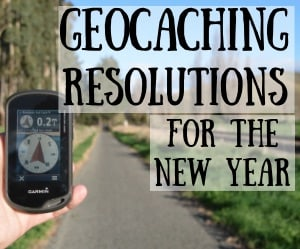 Geocaching Resolutions to Keep for the New Year