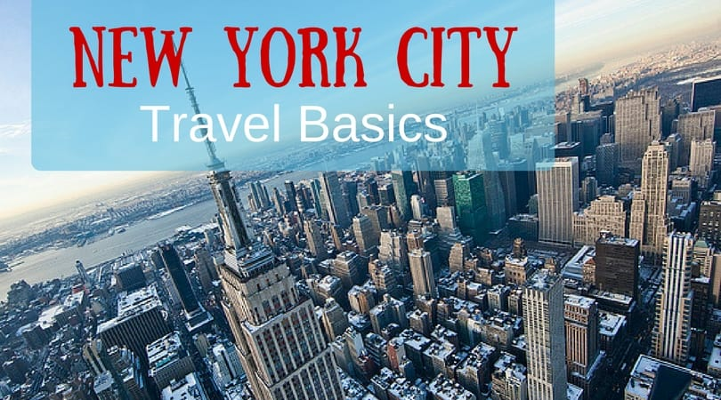 Travel Basics:  Visit New York City